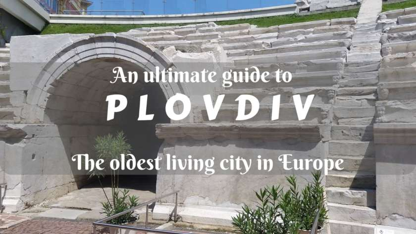 AN ULTIMATE GUIDE TO PLOVDIV (2019)- The oldest living city in Europe