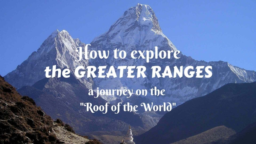 "How to explore the Greater Ranges- a journey on the ""Roof of the World"""