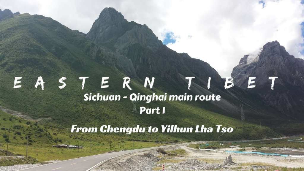 Eastern Tibet route, Sichuan - Qinghai, part 1, from Chengdu to Yilhun Lha Tso