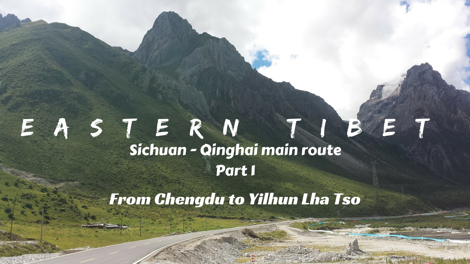EASTERN TIBET ROUTE ULTIMATE GUIDE- Part 1