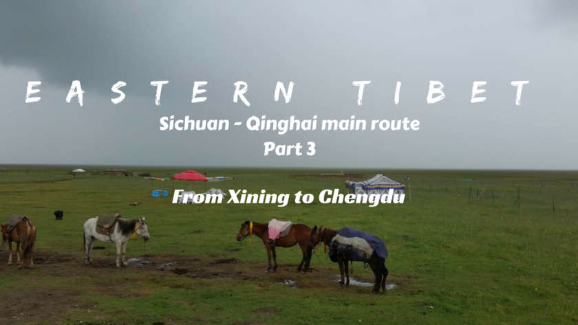 EASTERN TIBET ROUTE ULTIMATE GUIDE- Part 3