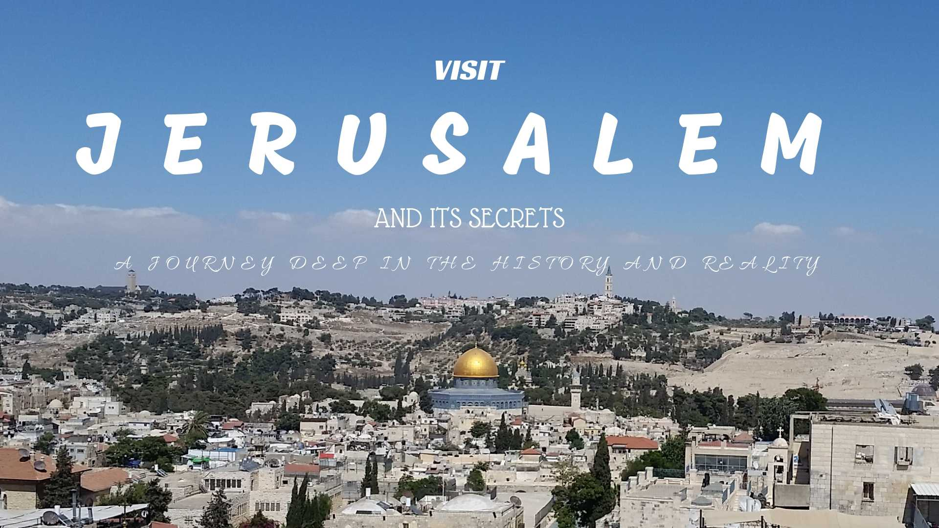 the latest 96abd 3cfc3 Make a trip to Jerusalem, dive deep into its history and reality