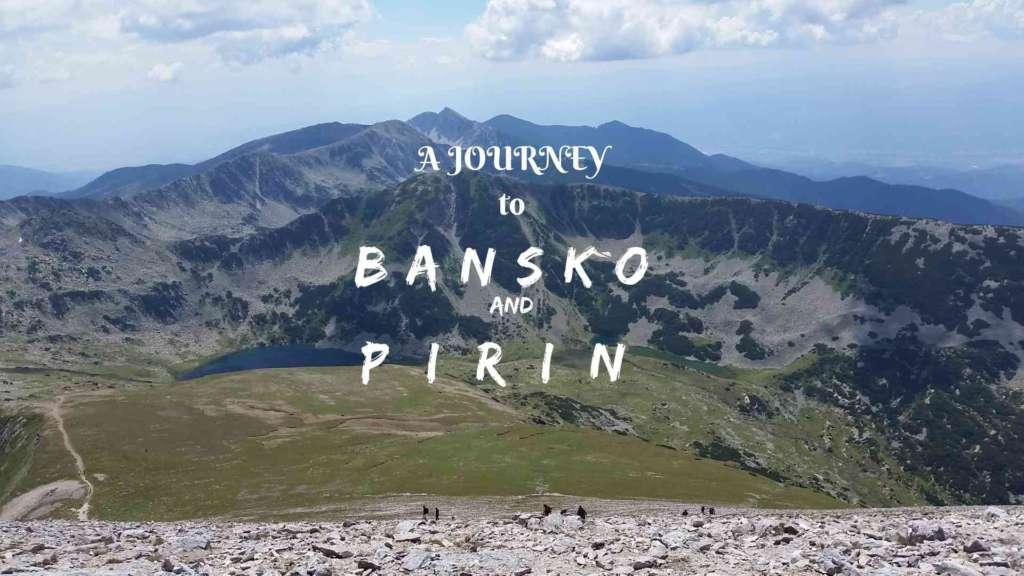 A journey to Bansko and Pirin mountain, Bulgaria