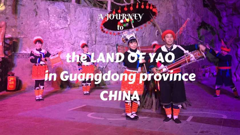 A JOURNEY TO THE LAND OF YAO IN GUANGDONG, CHINA