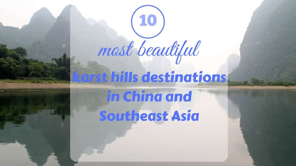 The 10 most beautiful karst hills destinations in China and Southeast Asian