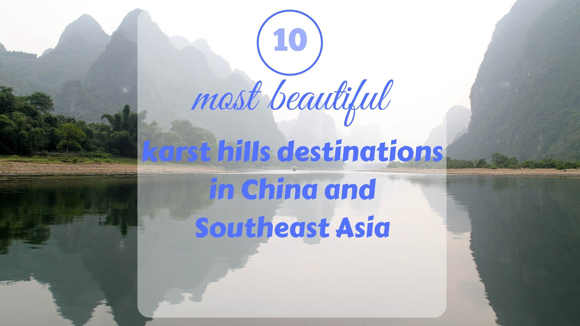 THЕ 10 MOST BEAUTIFUL KARST HILLS DESTINATIONS in China and Southeast Asia