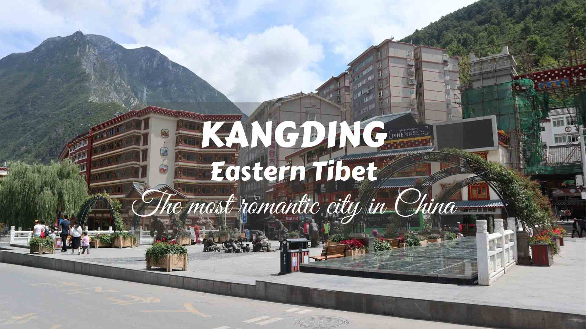 KANGDING- The most romantic city in China