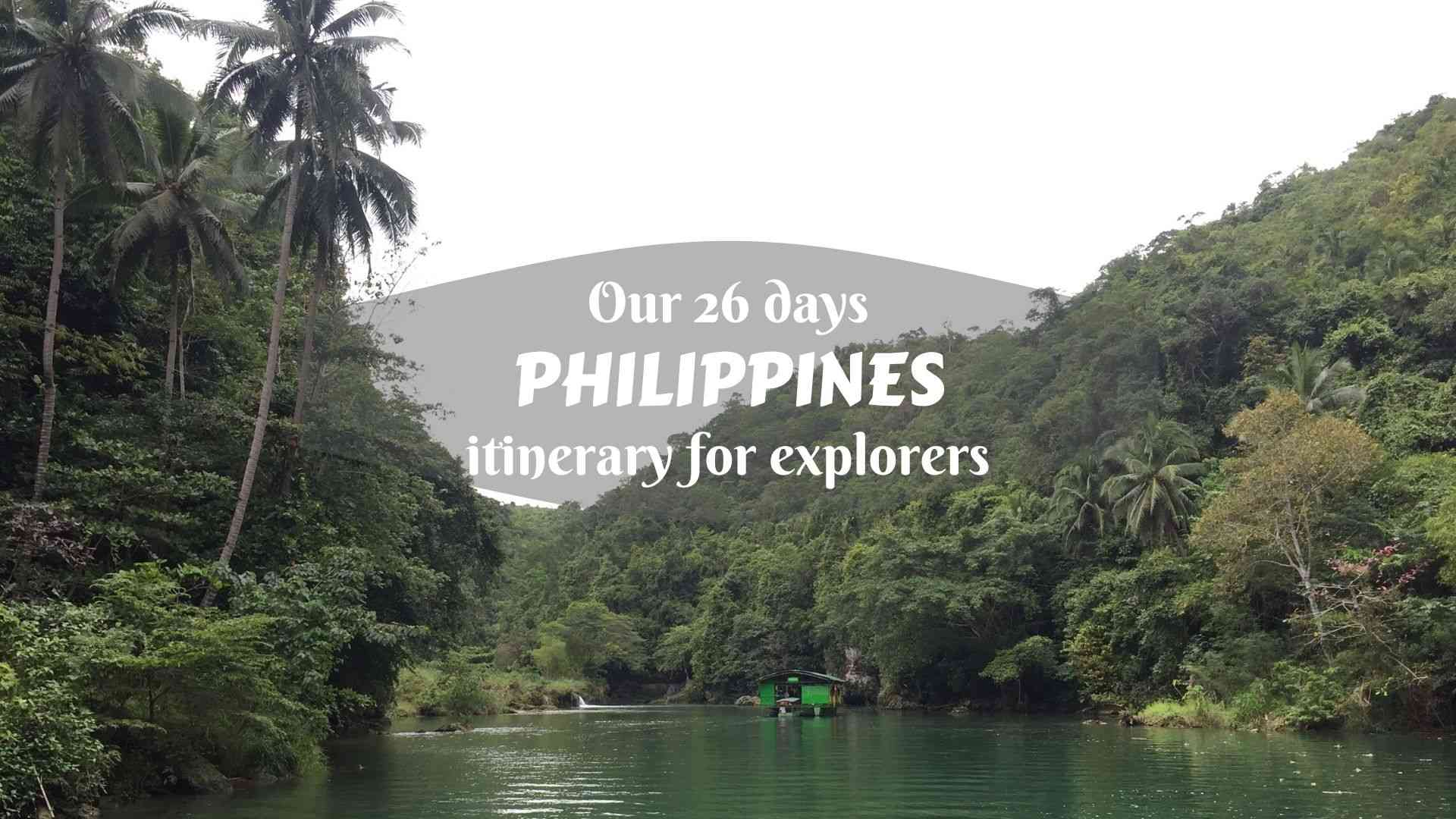 Our 26 days Philippines itinerary for explorers