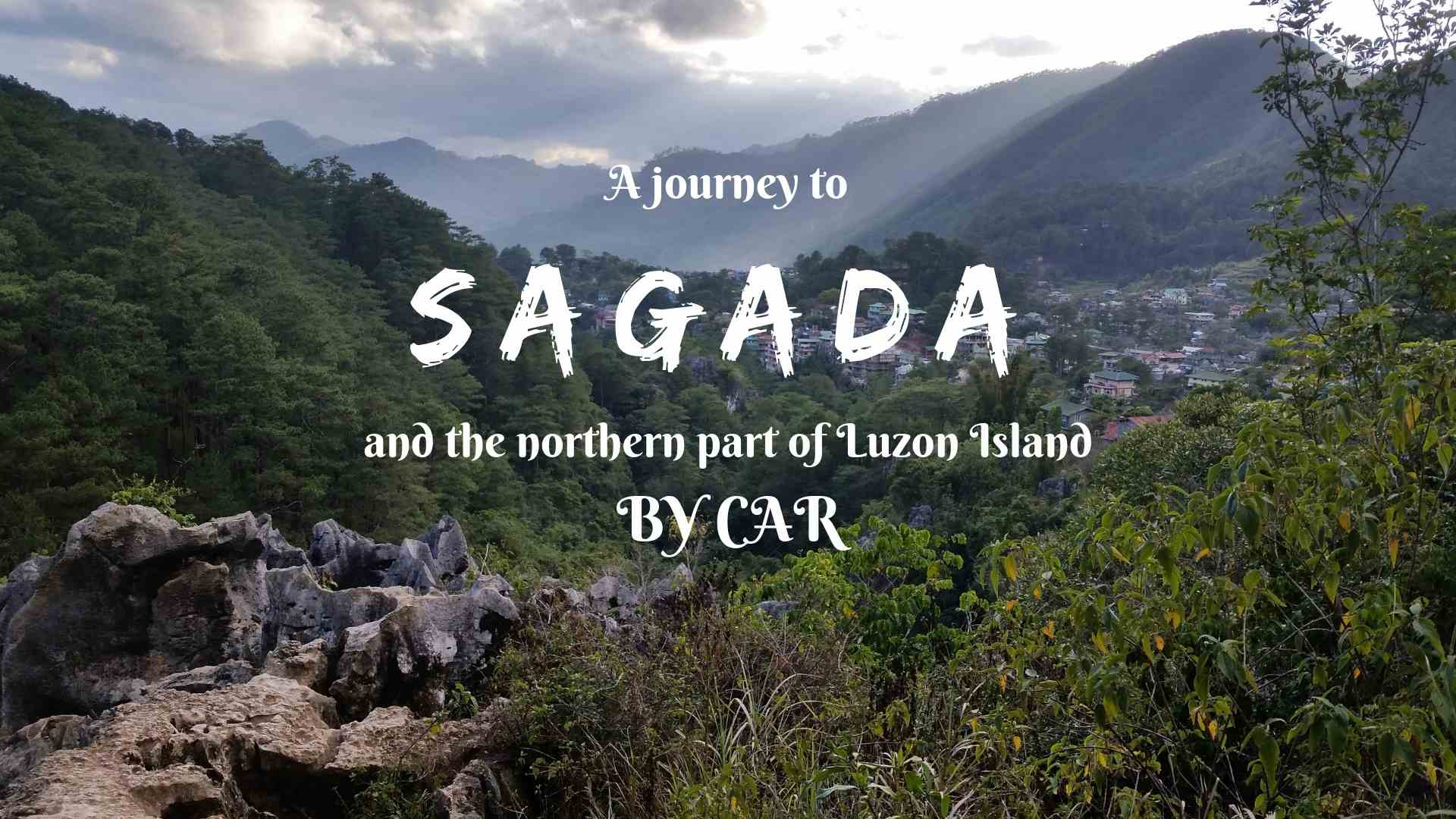 A JOURNEY TO SAGADA AND THE NORTHERN PART OF LUZON ISLAND BY CAR