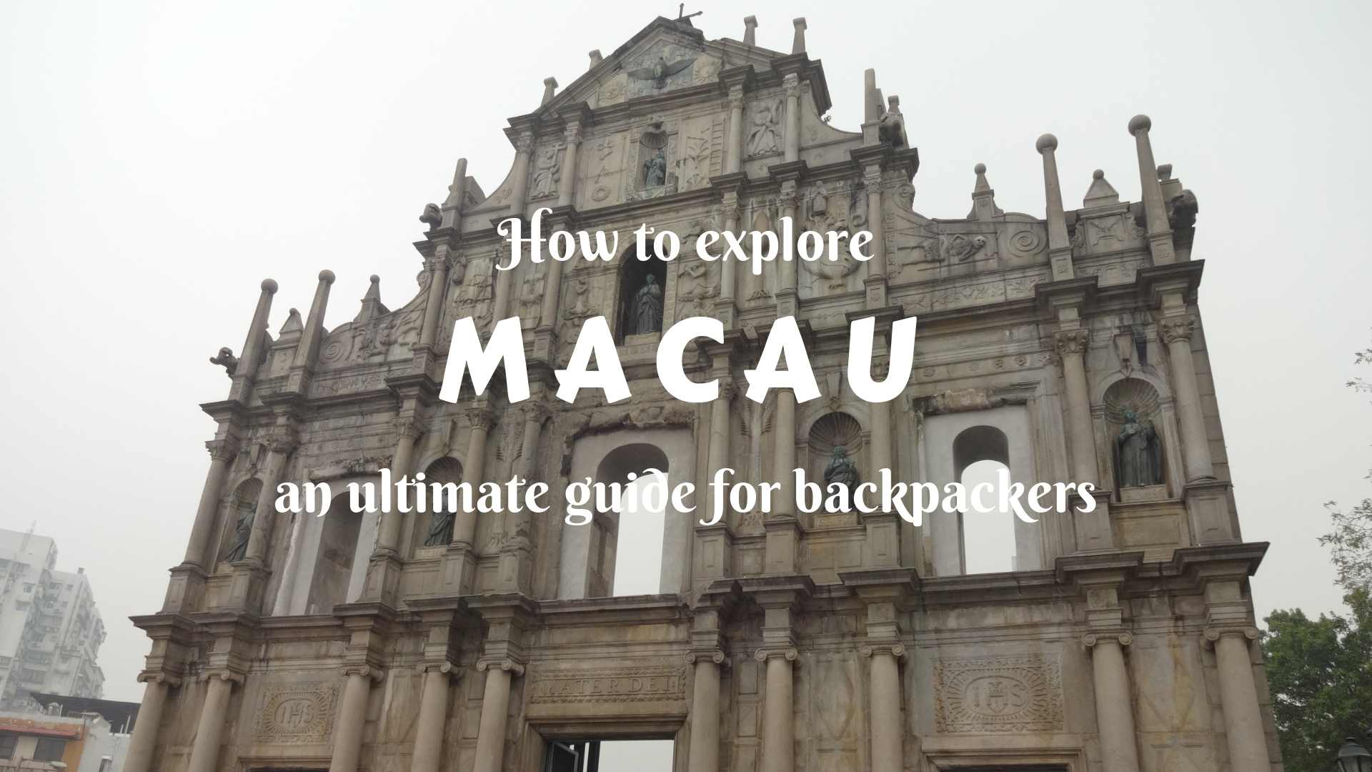 How to explore Macau- an ultimate guide for backpackers