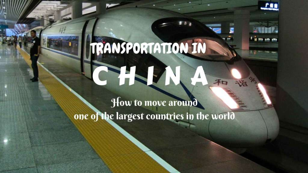 Transportation in China- how to move around one of the largest countries in the world