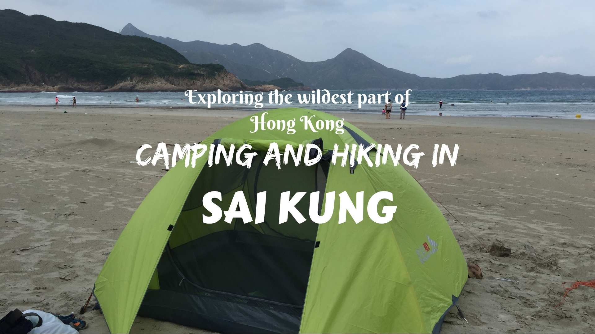 EXPLORING THE WILDEST PART OF HONG KONG- CAMPING AND HIKING IN SAI KUNG