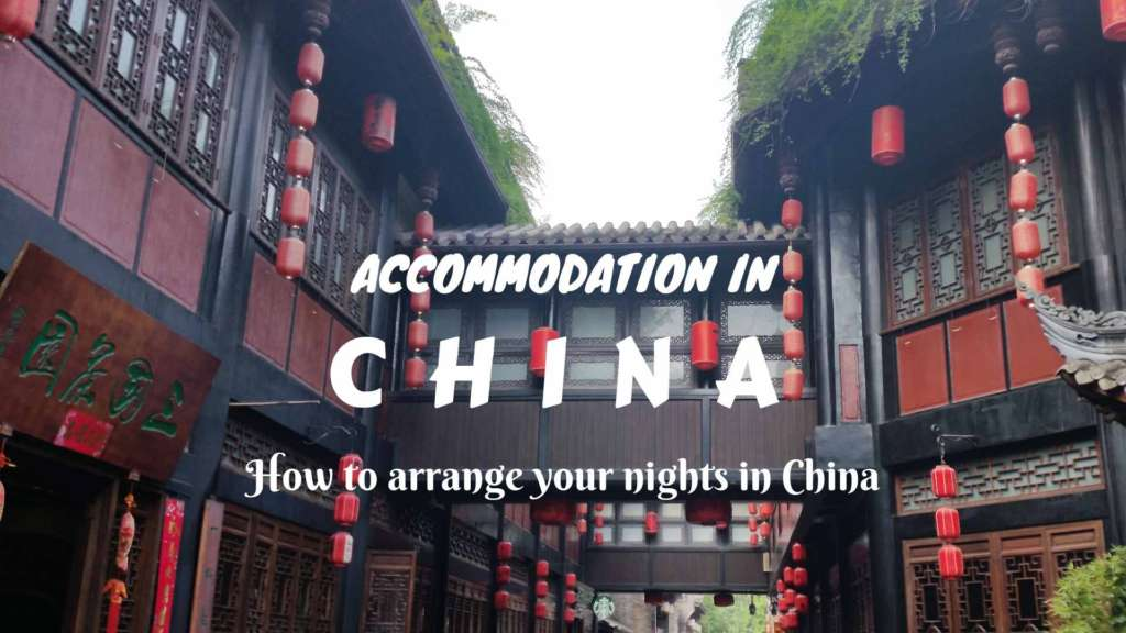 How to arrange your nights in China- travel tips about the accommodation in China