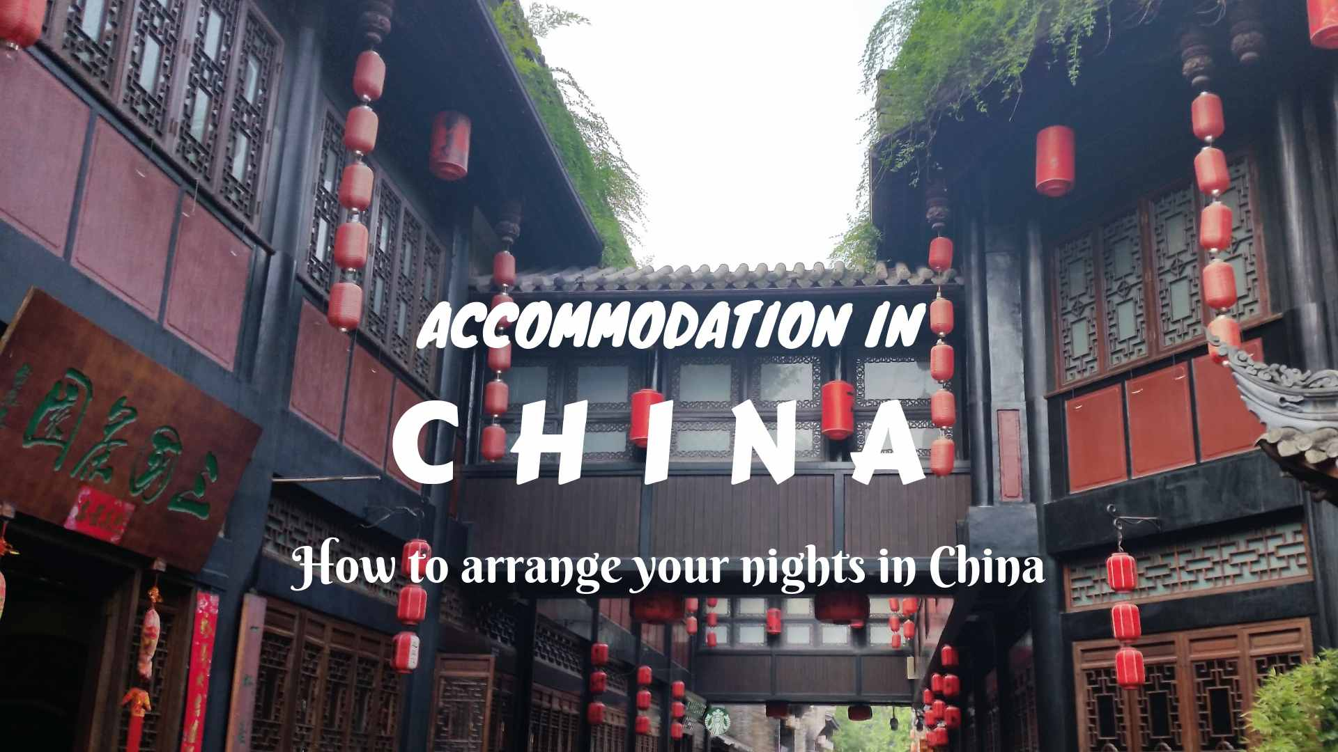 How to arrange your nights in China- some specific tips for accommodation in China