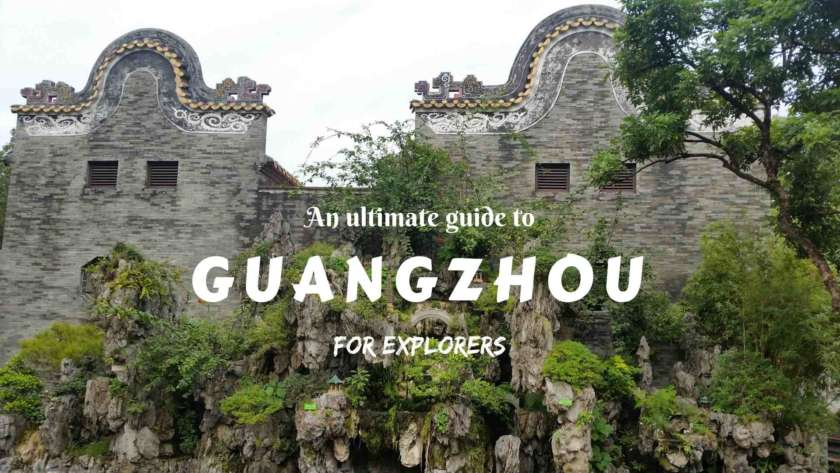 An Ultimate Guide to Guangzhou for explorers