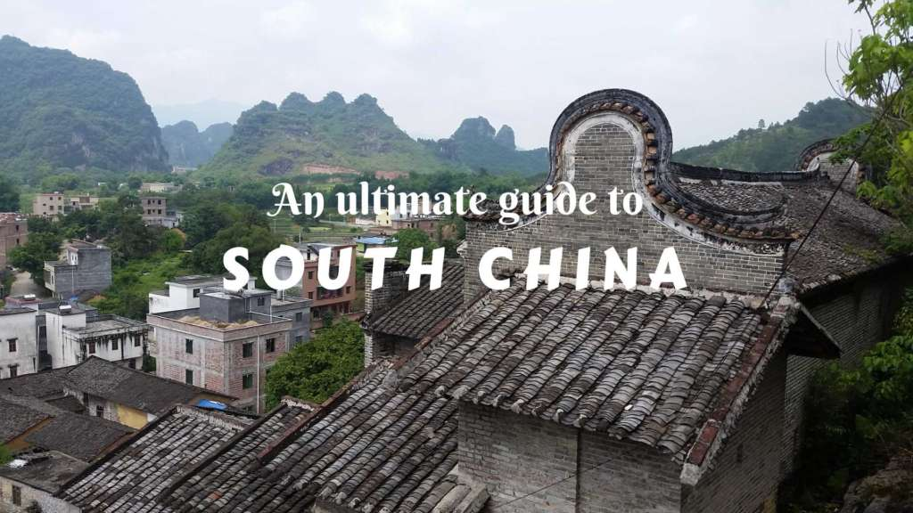 An ultimate guide to South China- how to explore South China