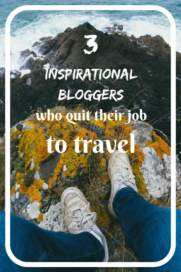 Want to explore our planet? See these 3 inspirational bloggers who quit their job to travel the world!