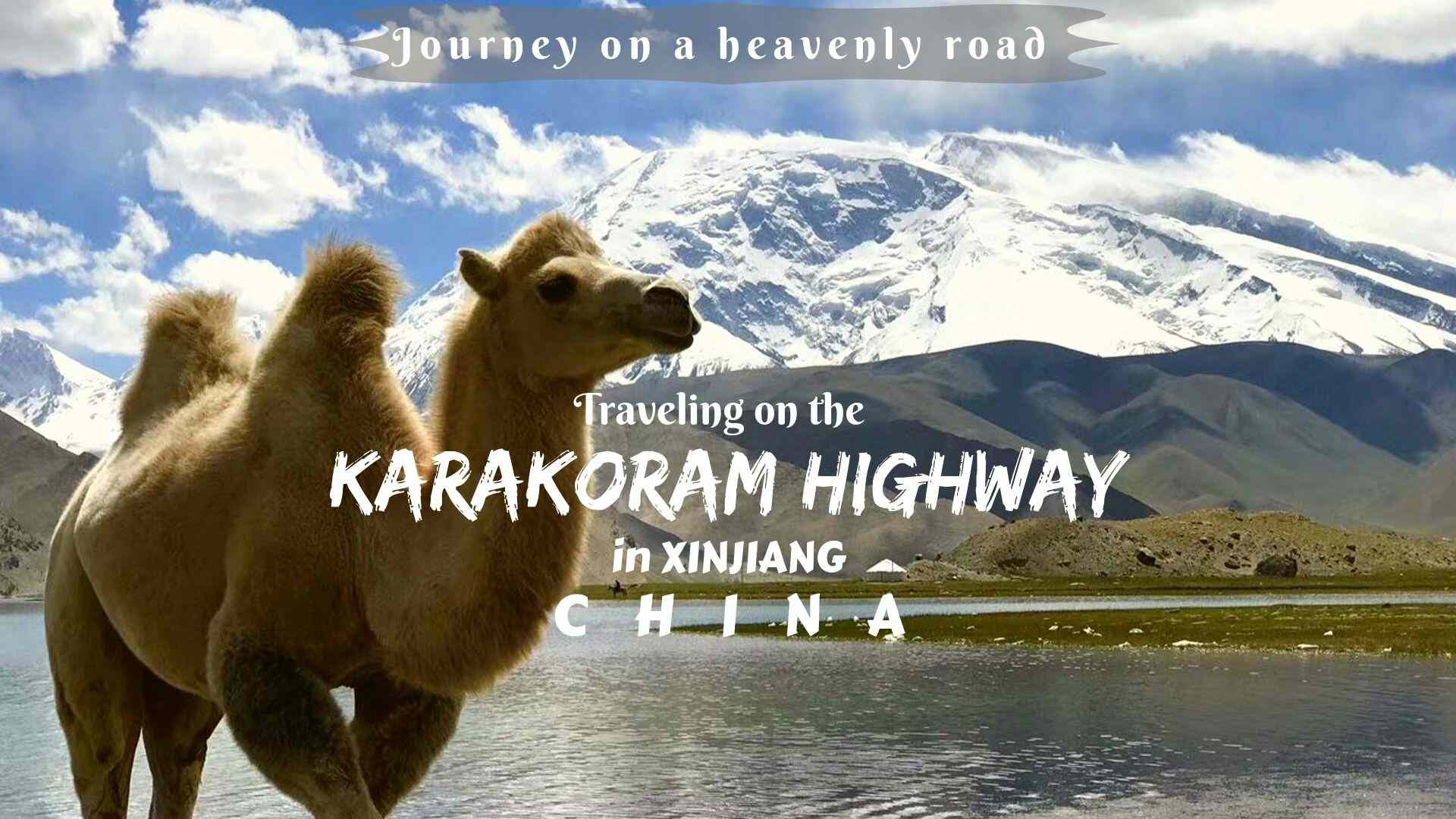 Traveling on the Karakoram Highway in Xinjiang, China- a journey on a heavenly road
