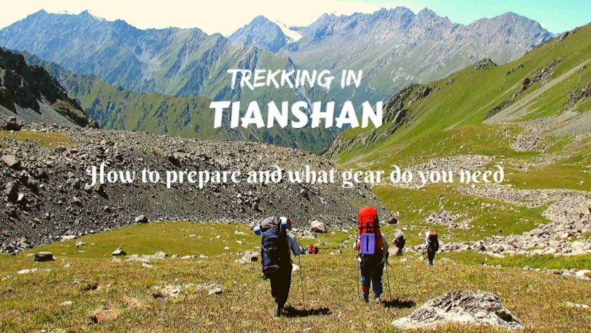 Trekking in Tianshan – how to prepare and what gear do you need