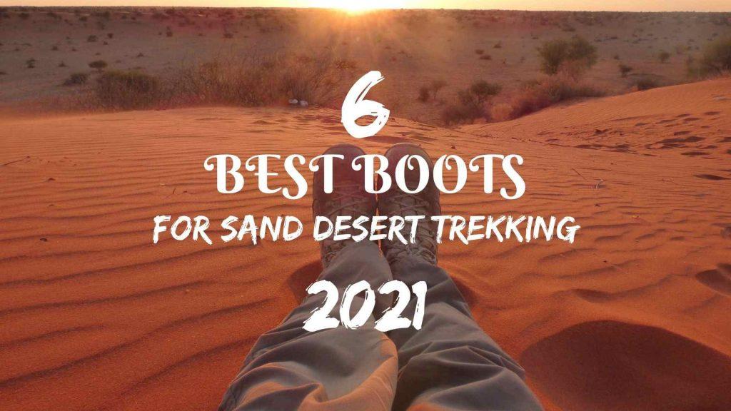 6 Best Boots for sand desert trekking in 2021