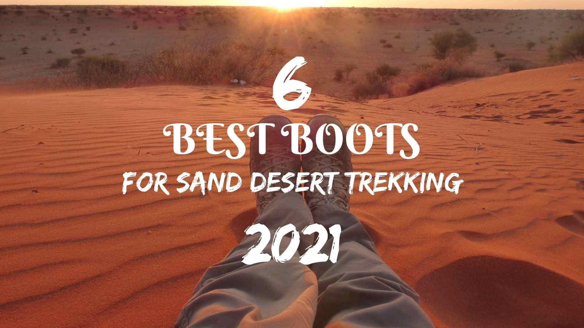 Best boots for sand desert trekking in 2021