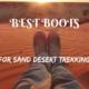 Best boots for sand desert trekking