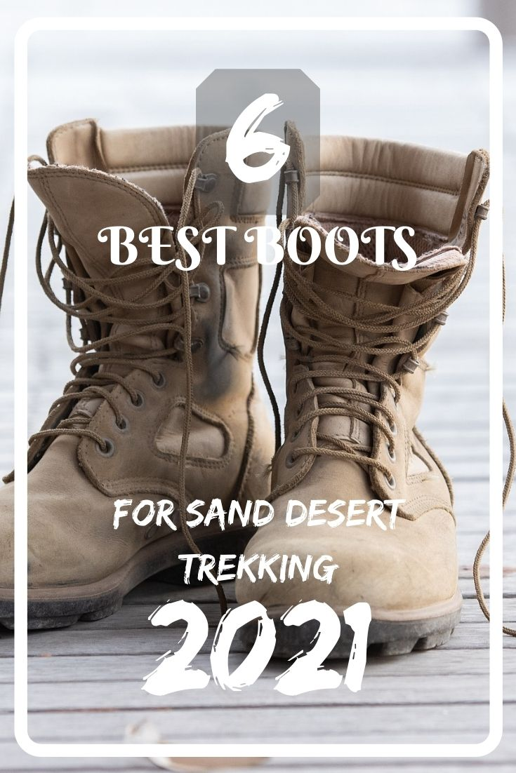 6 best boots for sand desert trekking in 2021. A product guide.