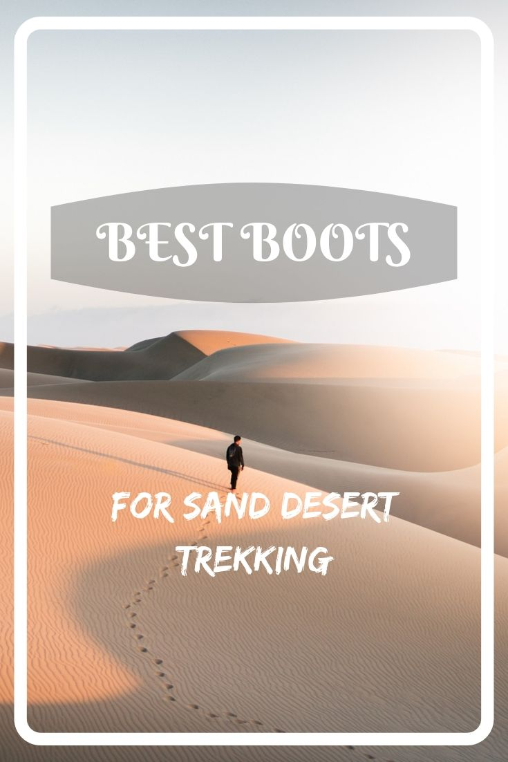 Trekking on a dune desert can be a fantastic experience, if you are prepared well for it. And the footwear is an important part of your preparation. Check out more info about the boots for sand desert trekking!