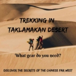 Trekking in Taklamakan Desert- what gear do you need?