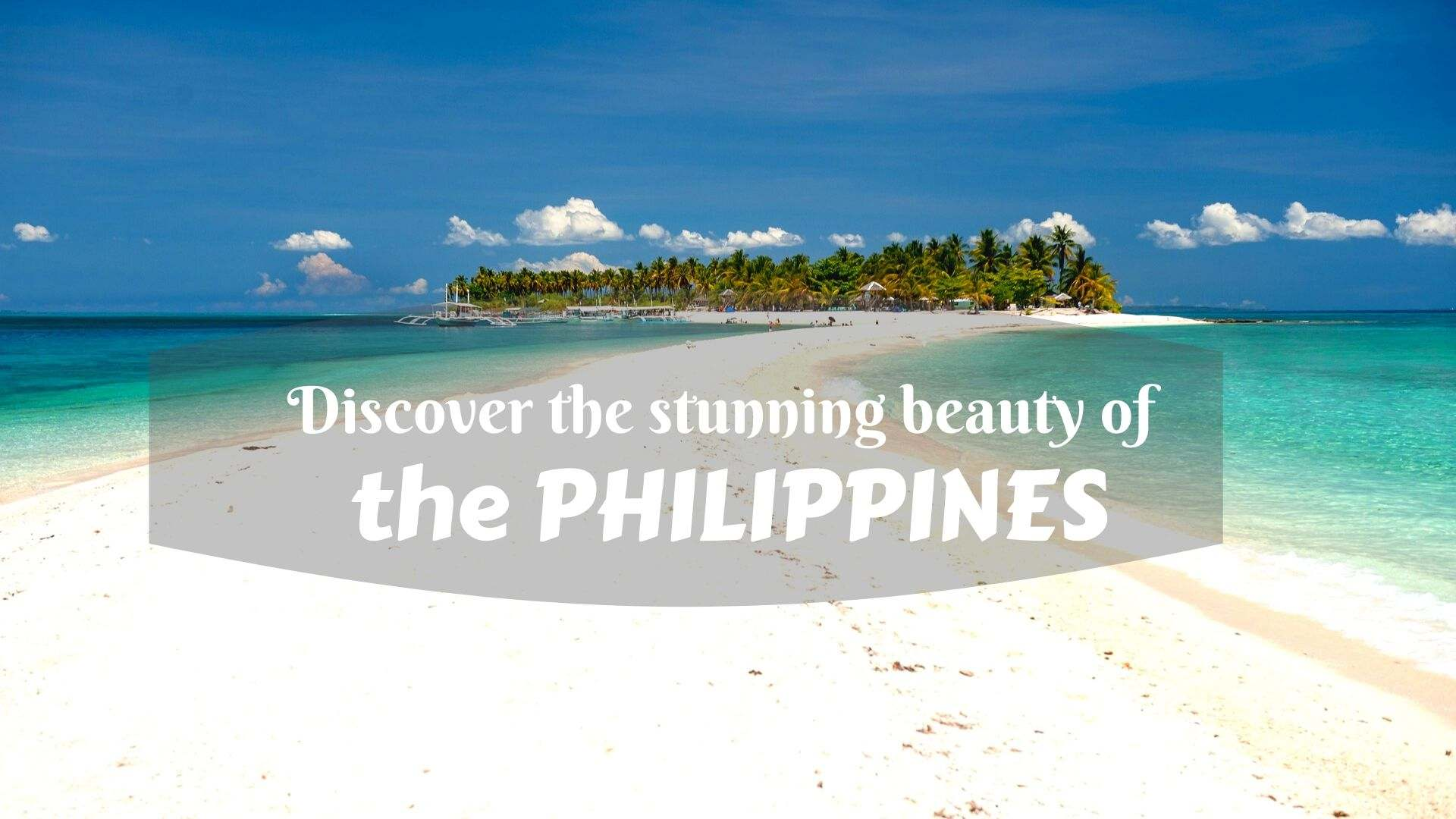 Discover the stunning beauty of the Philippines- what places should you visit to explore the country