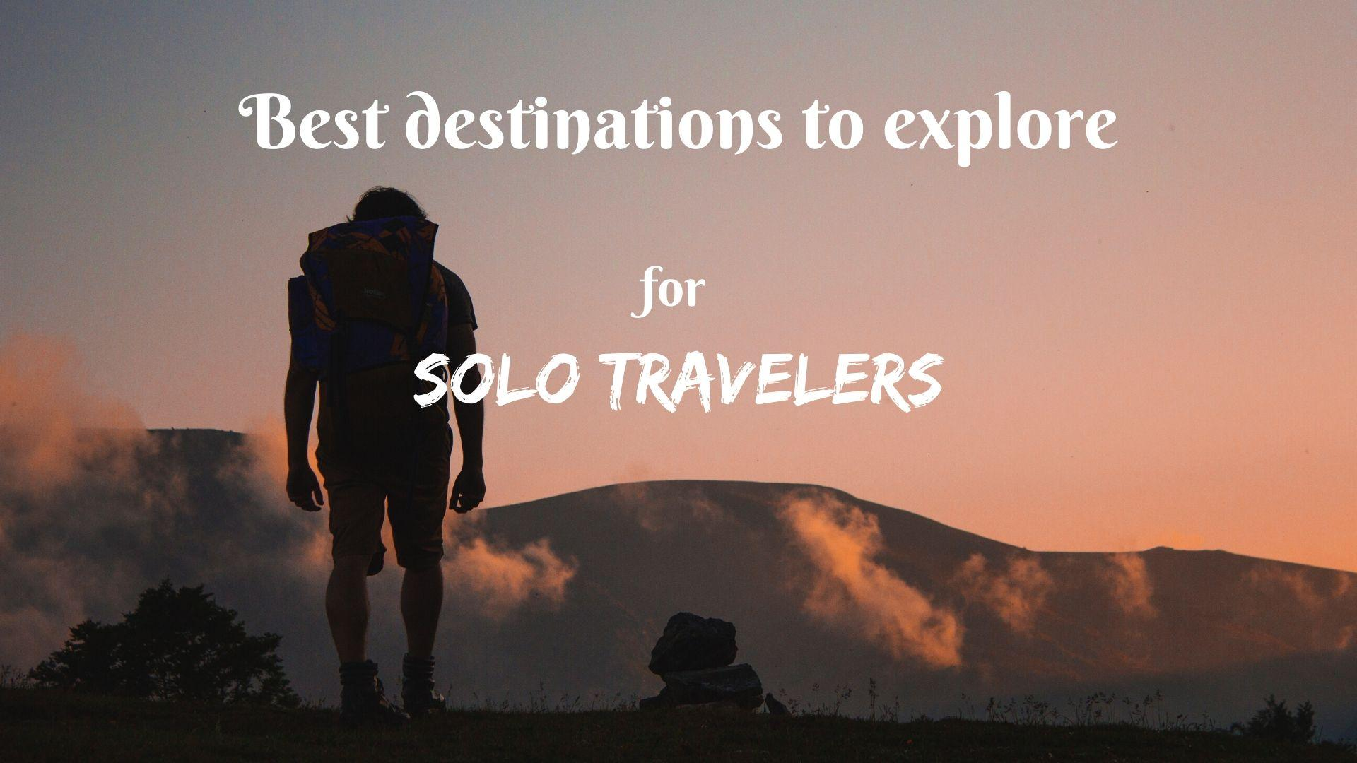 Best destinations to explore for solo travelers