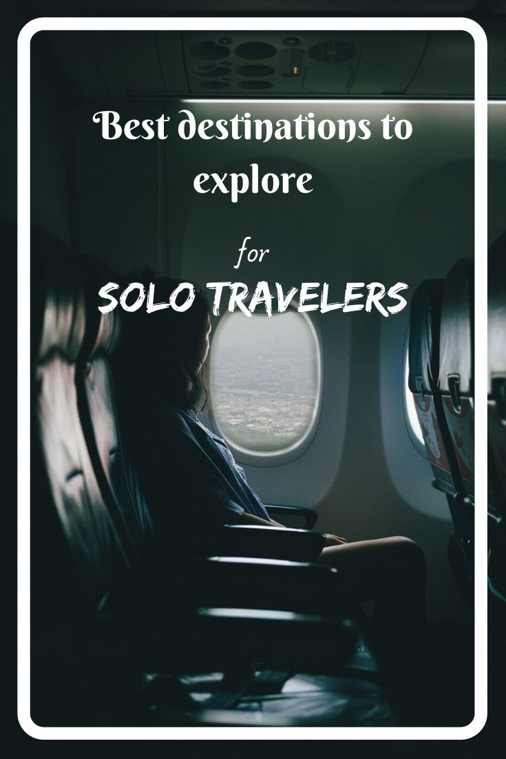 Plan to travel alone? Take a look and the best destinations for solo travelers to explore!