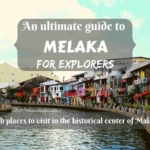 An ultimate guide to Melaka- which places to visit in the historical center of Malaysia