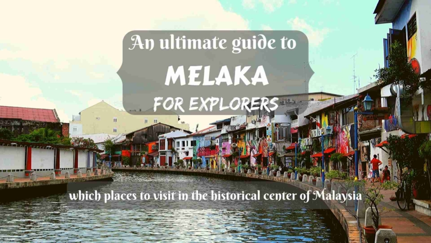 An ultimate guide to Melaka for explorers- which places to visit in the historical center of Malaysia