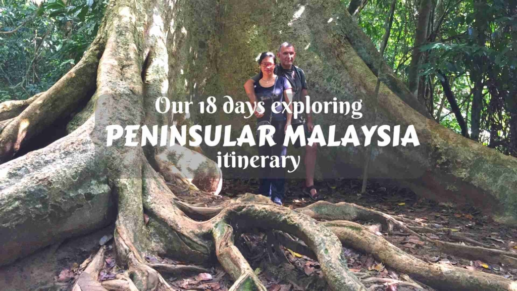 Our 18 days exploring Peninsular Malaysia itinerary