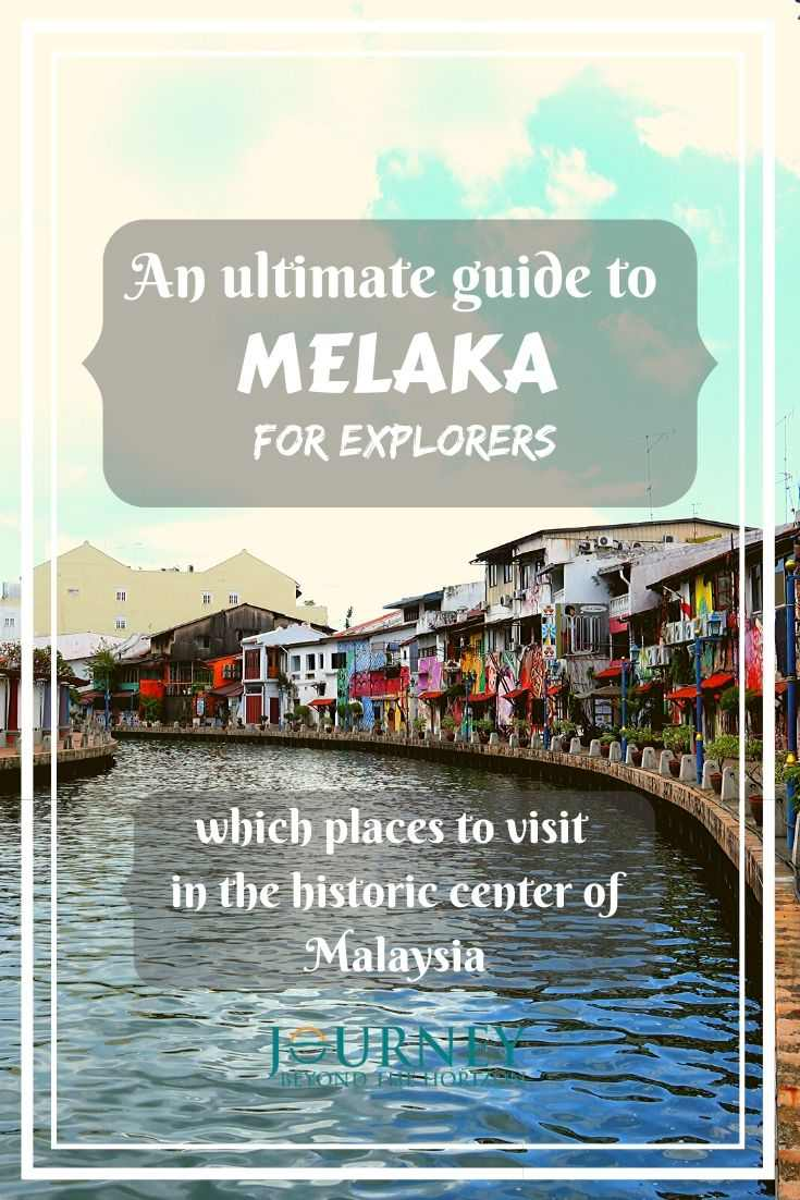 An ultimate guide to Melaka (Malacca) for explorers- which places to visit in the historical center of Malaysia!