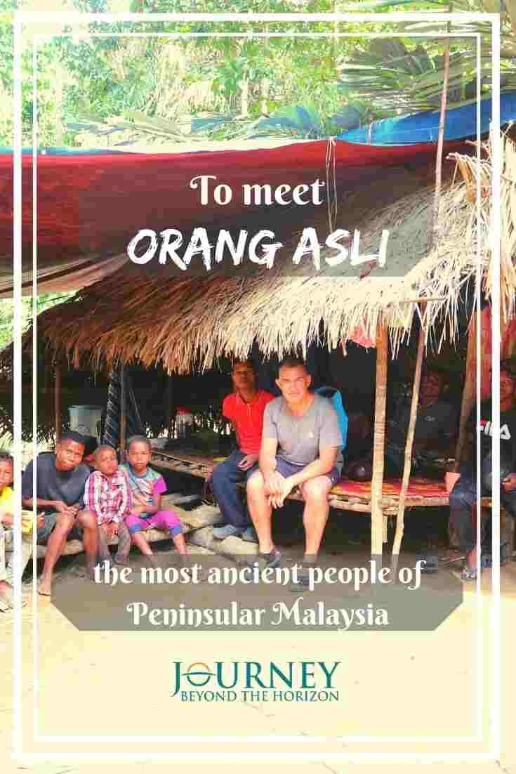 How to meet Orang Asli- the most ancient aboriginal people of Peninsular Malaysia