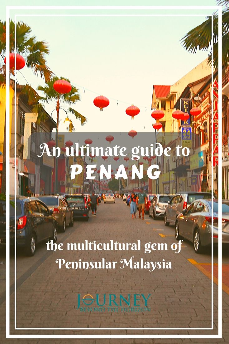 An ultimate guide to Penang- the multicultural gem of Peninsular Malaysia