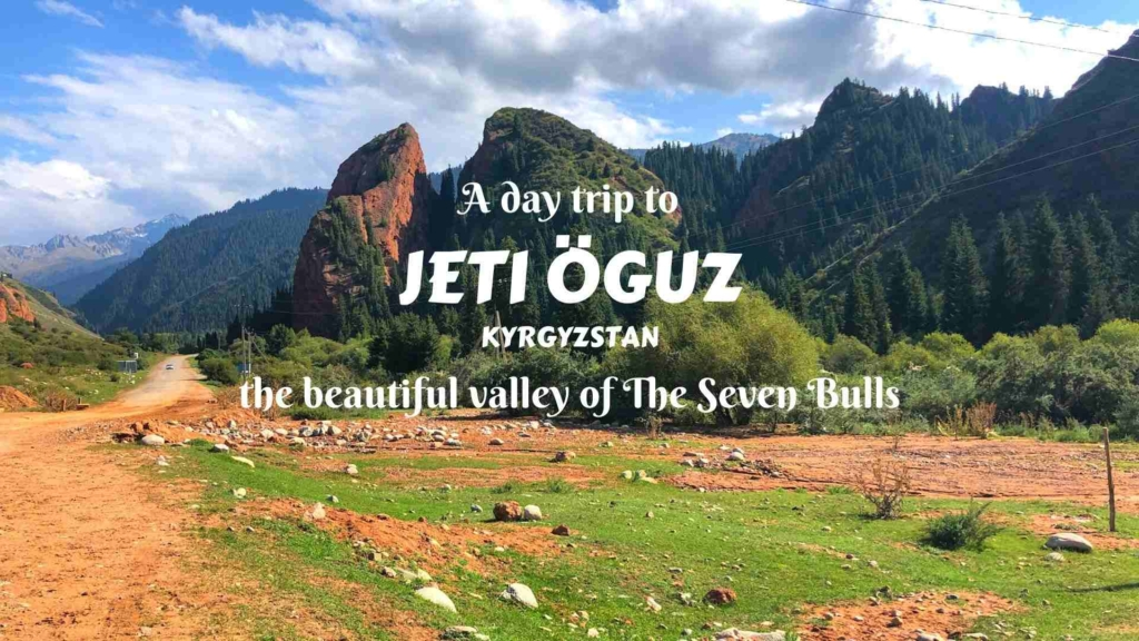 A day trip to Jeti Oguz- the beautiful valley of The Seven Bulls
