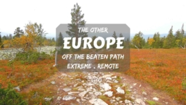 The other Europe- off the beaten path, remote and extreme