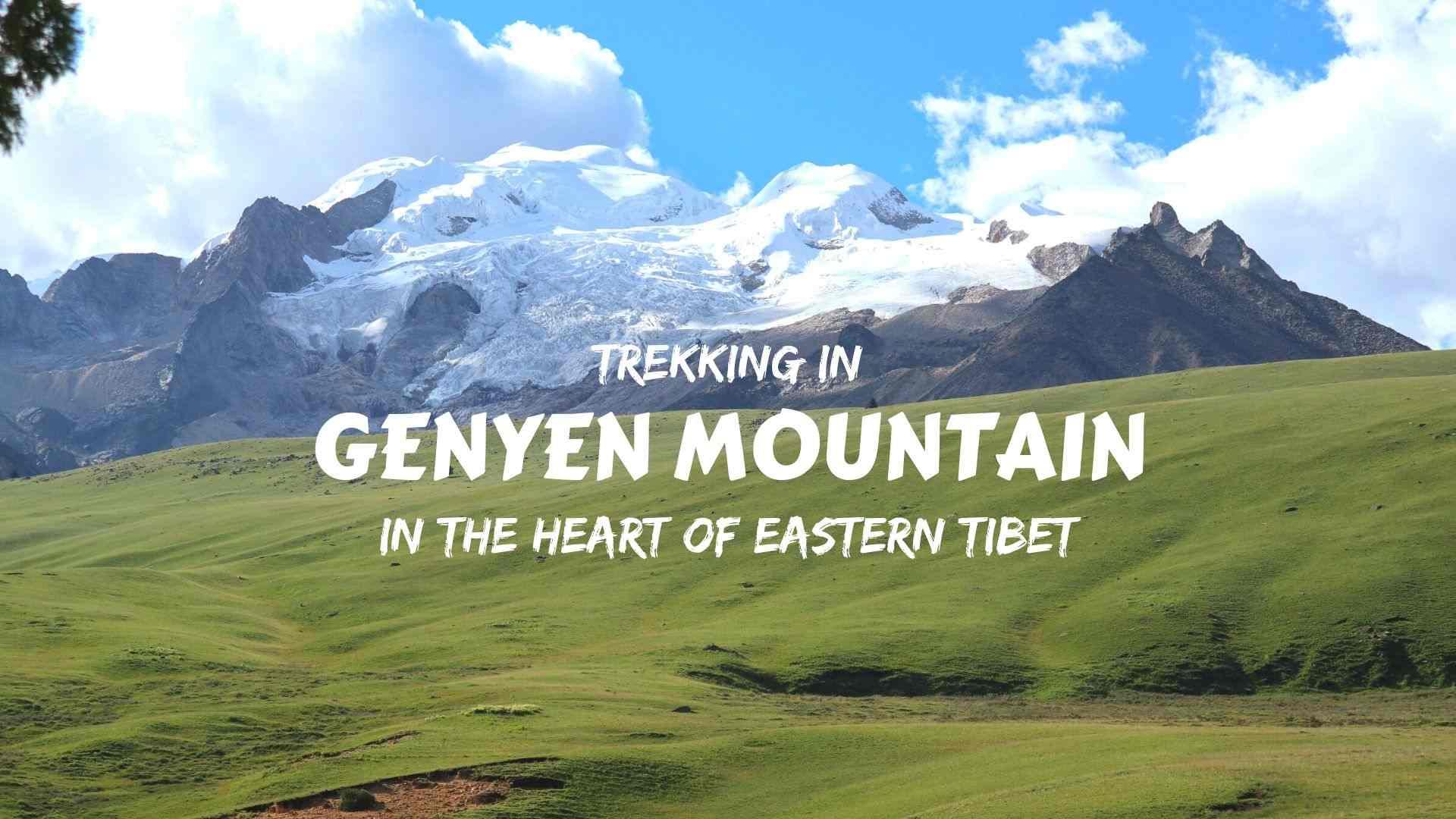 Trekking in Genyen Mountain, in the heart of Eastern Tibet