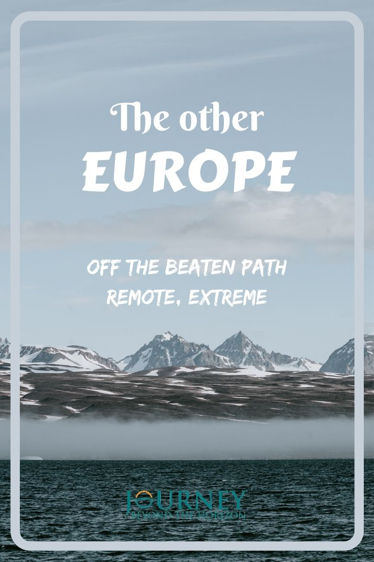 "The other Europe- off the beaten path, remote and extreme. Make a journey to the furthest boundaries of the ""Old Continent""!"