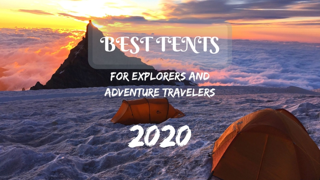 Best tents for explorers and adventure travelers in 2020