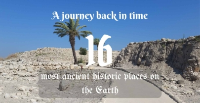 A journey back in time- 16 most ancient historic places on the Earth