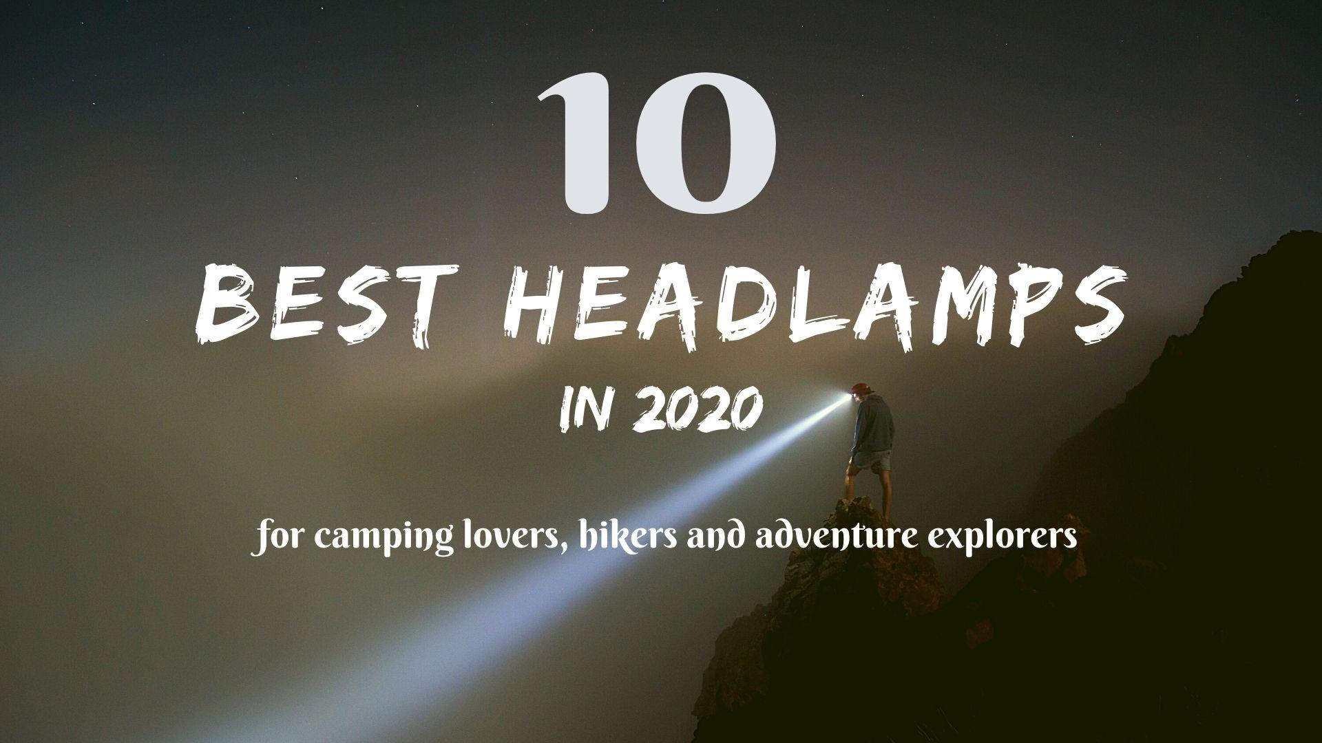 The 10 best headlamps in 2020 for camping lovers, hikers, and adventure explorers