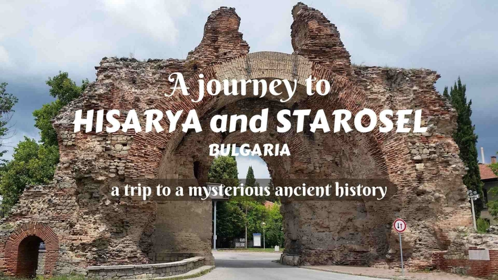 A journey to Hisarya and Starosel, Bulgaria- a trip to a mysterious ancient history