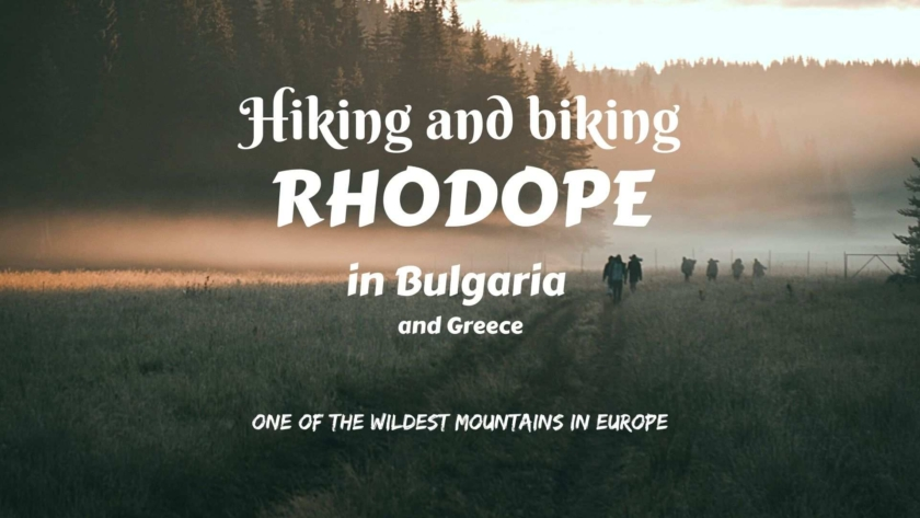 Hiking and biking Rhodope in Bulgaria (and Greece)- one of the wildest mountains in Europe