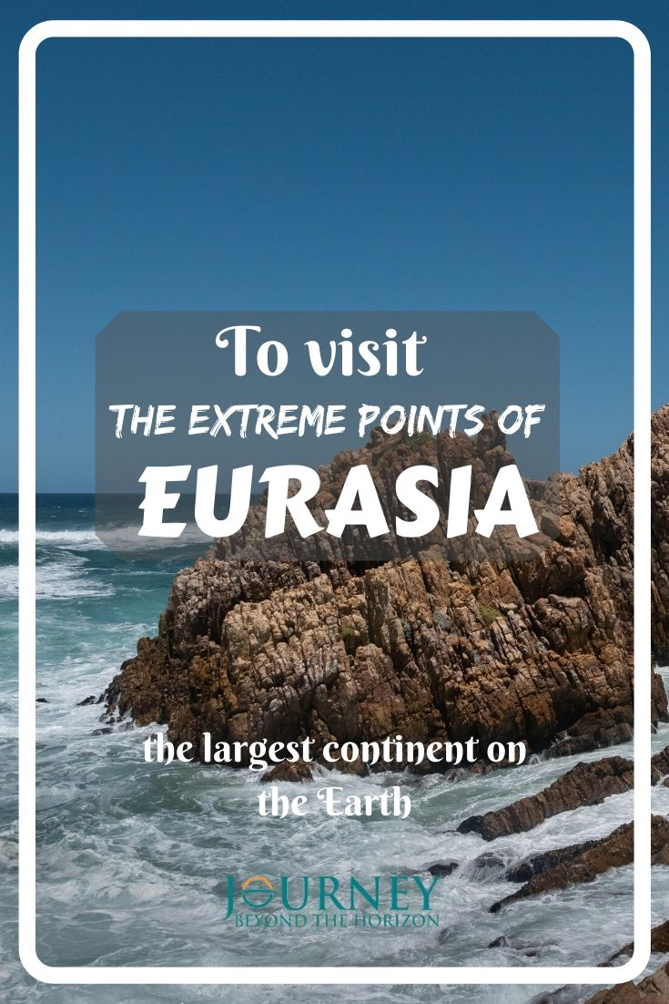 Let's make an expedition to the extreme points of Eurasia- the largest continent on the Earth!