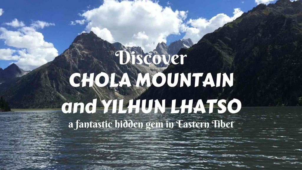 Discover Yilhun Lhatso in Chola Mountain- a fantastic hidden gem in Eastern Tibet