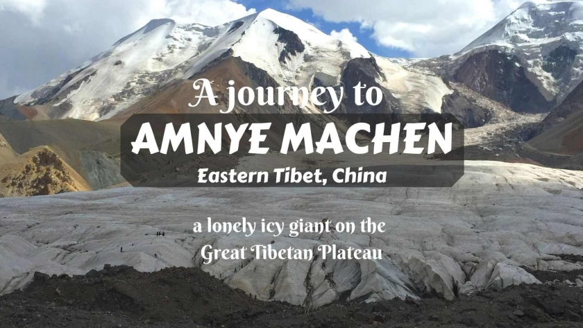 Exploring Amnye Machen, a lonely icy giant on the Great Tibetan Plateau
